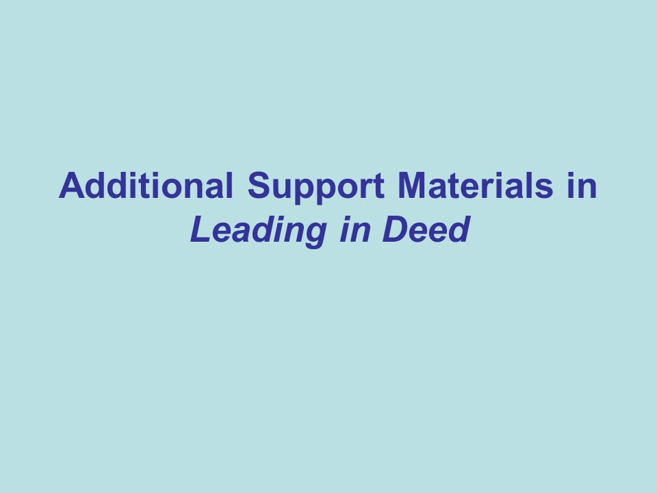 Additional Support Materials in Leading in Deed