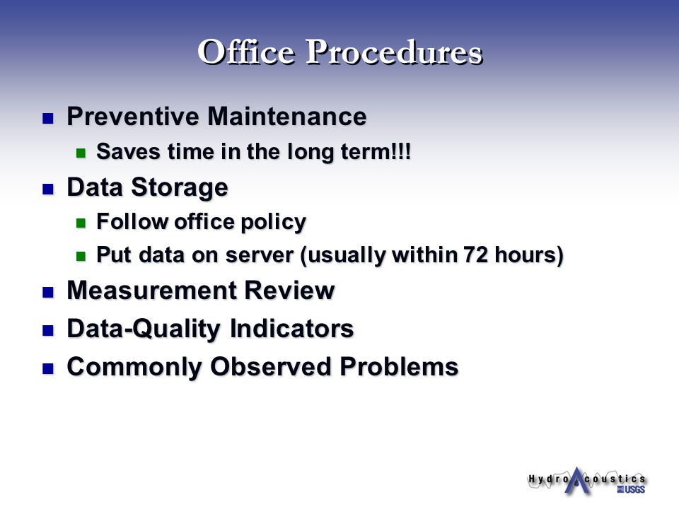 Office Procedures Preventive Maintenance Preventive Maintenance Saves time in the long term!!! Saves time in the long term!!! Data Storage Data Storag