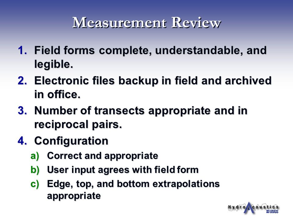 Measurement Review 1.Field forms complete, understandable, and legible. 2.Electronic files backup in field and archived in office. 3.Number of transec