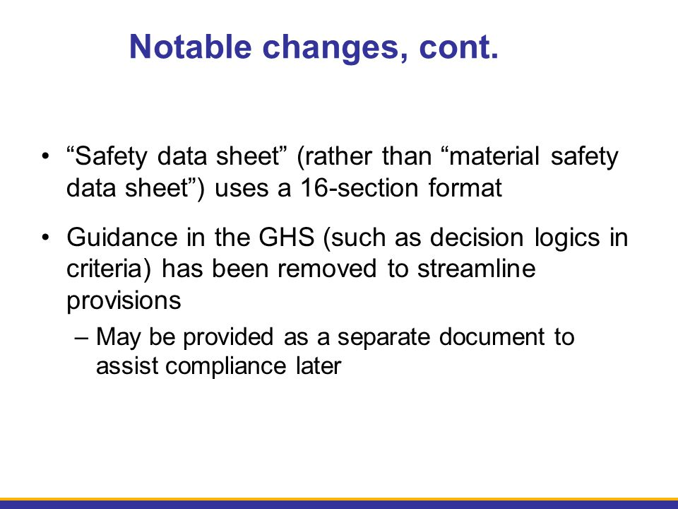 """Notable changes, cont. """"Safety data sheet"""" (rather than """"material safety data sheet"""") uses a 16-section format Guidance in the GHS (such as decision l"""