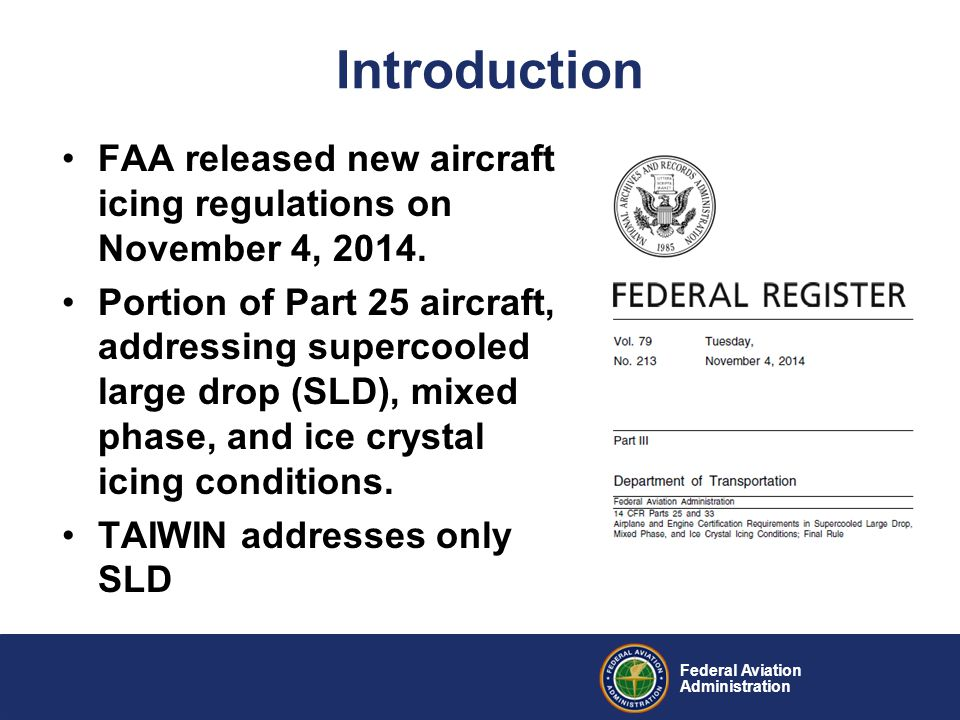 Federal Aviation Administration Introduction FAA released new aircraft icing regulations on November 4, 2014.