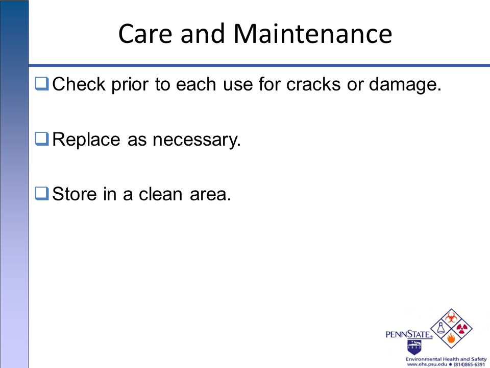 Care and Maintenance  Check prior to each use for cracks or damage.