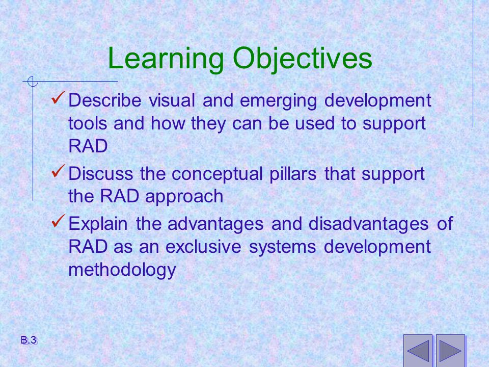 Learning Objectives Describe visual and emerging development tools and how they can be used to support RAD Discuss the conceptual pillars that support