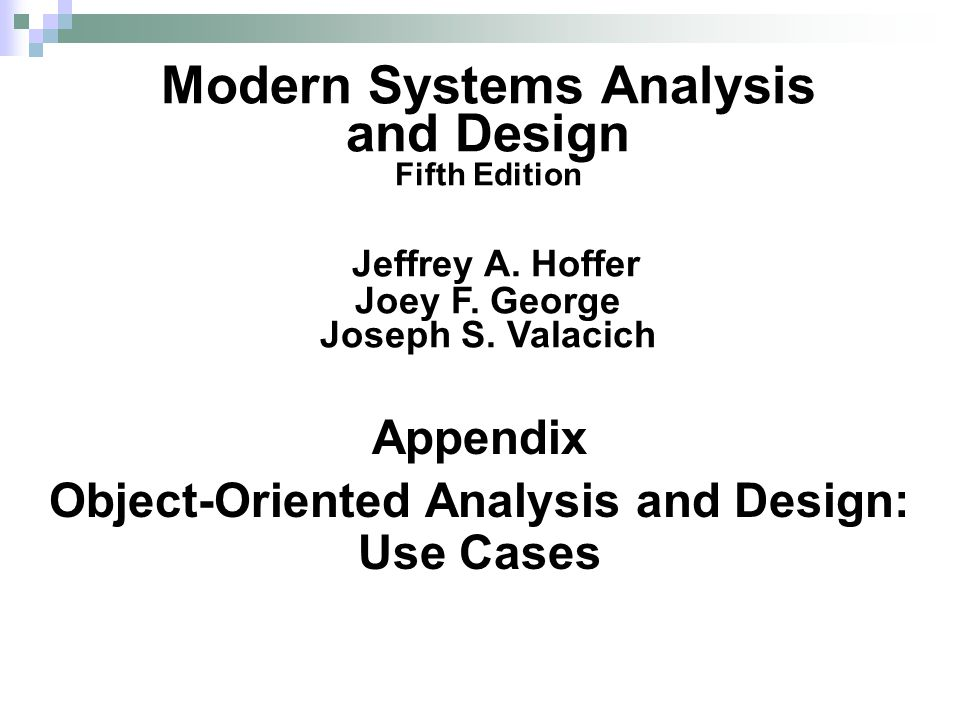© 2008 by Prentice Hall 2 Chapter 7 Appendix Learning Objectives Explain use cases and use case diagrams and how they can be used to model system functionality.
