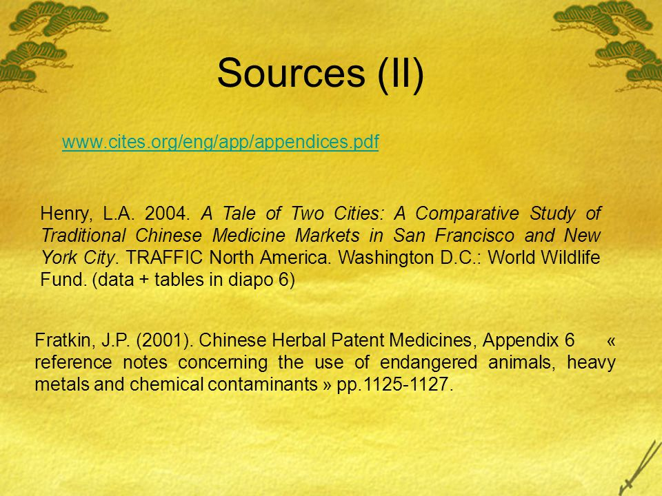 www.cites.org/eng/app/appendices.pdf Henry, L.A. 2004. A Tale of Two Cities: A Comparative Study of Traditional Chinese Medicine Markets in San Franci