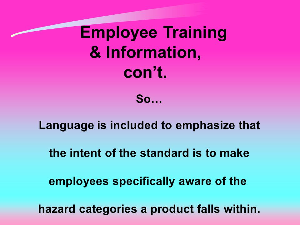 Employee Training & Information, con't.