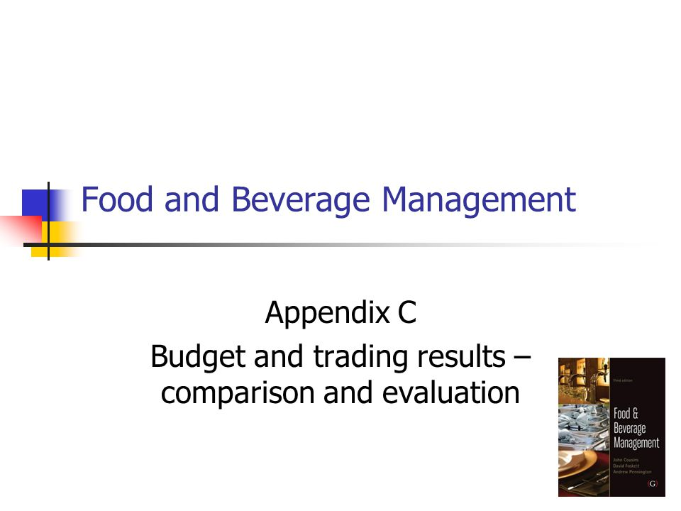 Food and Beverage Management Appendix C Budget and trading results – comparison and evaluation