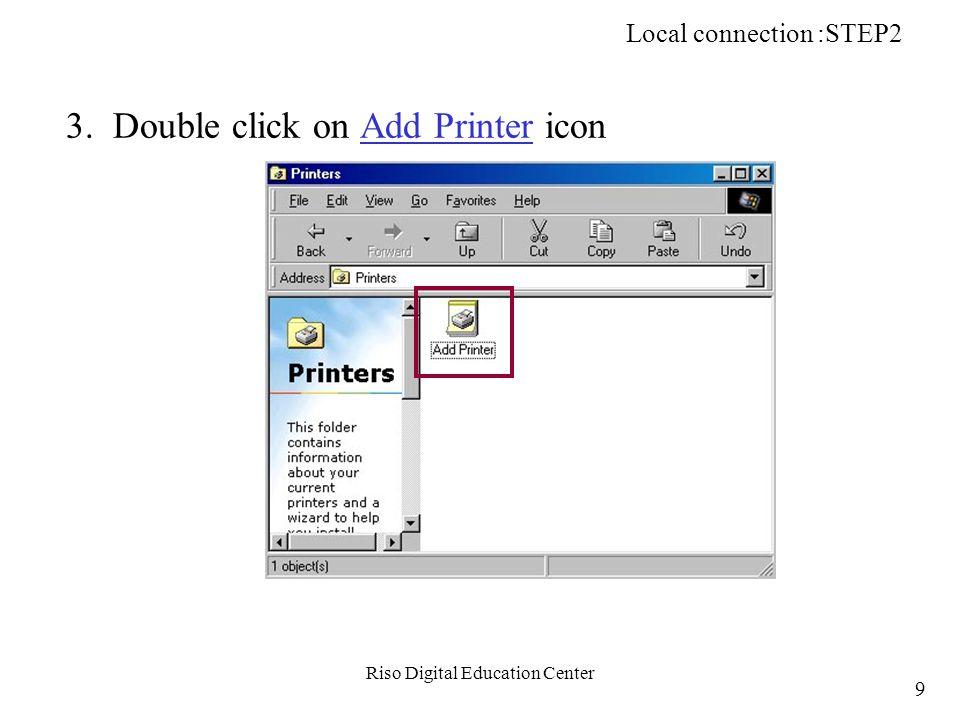 Riso Digital Education Center STEP4: Install a Printer Driver Win PC PC HUB NET-B Network Printing (NetBEUI): STEP4 210