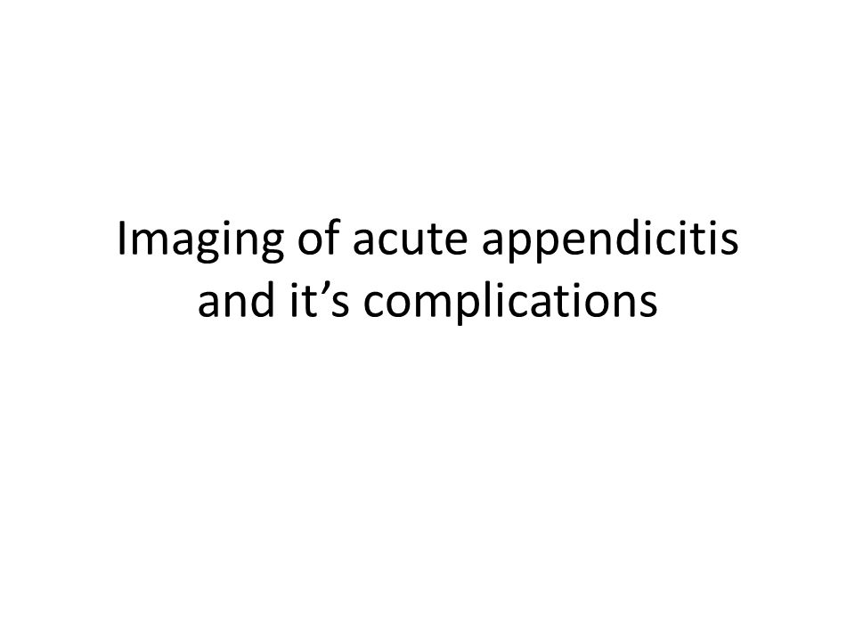 Imaging of acute appendicitis and it's complications