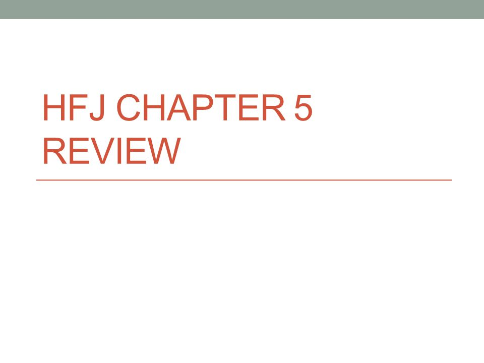 HFJ CHAPTER 5 REVIEW