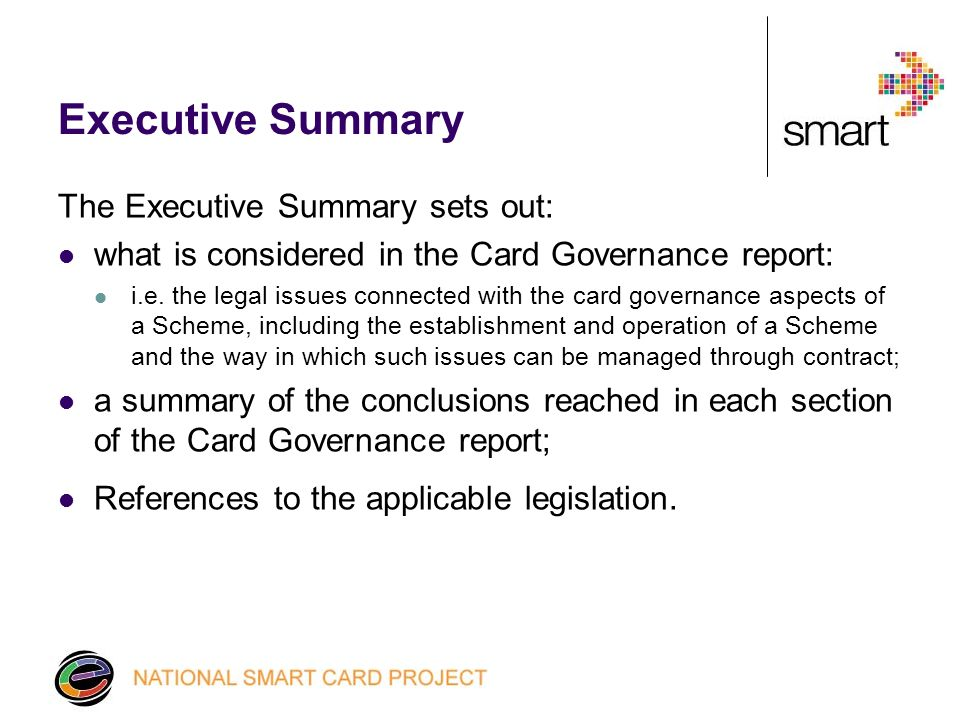 Introduction The Introduction explains: the purpose of the report; the parameters of the report; The assumptions that have been made in order to draft the Card Governance report.