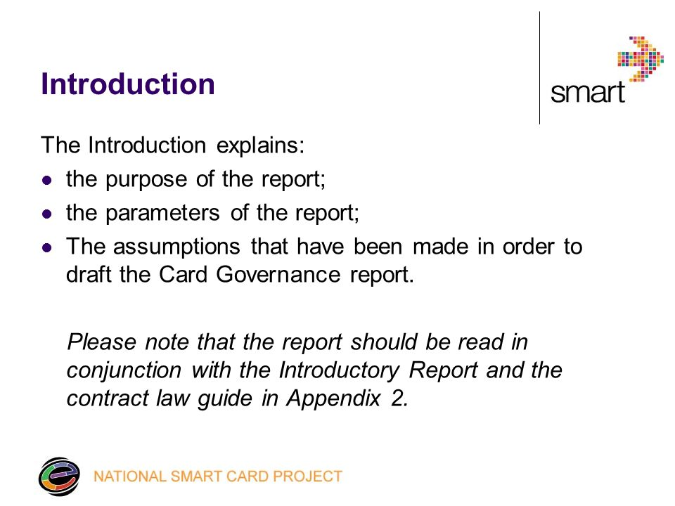Project administration and Smartcard Scheme administration Introduction to the three phases of a Scheme: The Development Phase The Implementation phase The Operational Phase Detailed discussion of the three phases of a Scheme Contract structure options: Card Issuer / prime contractor contract Card Issuer / individual supplier contracts