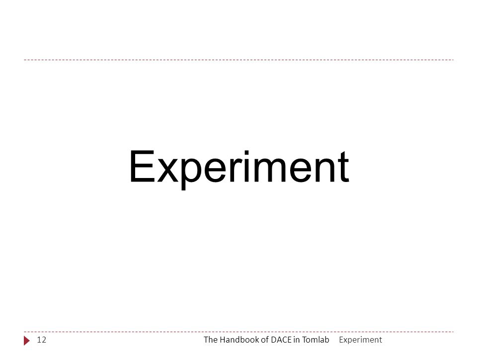 ExperimentThe Handbook of DACE in Tomlab12 Experiment