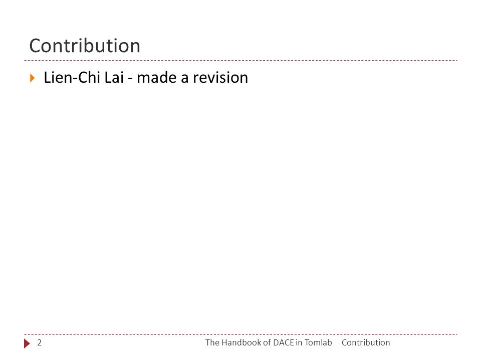 Contribution  Lien-Chi Lai - made a revision ContributionThe Handbook of DACE in Tomlab2