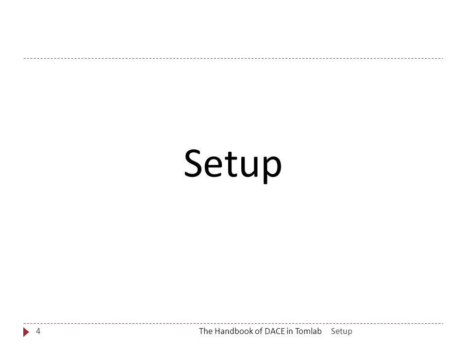SetupThe Handbook of DACE in Tomlab4 Setup