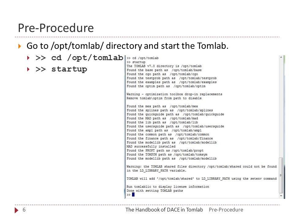 The Handbook of DACE in Tomlab6  Go to /opt/tomlab/ directory and start the Tomlab.