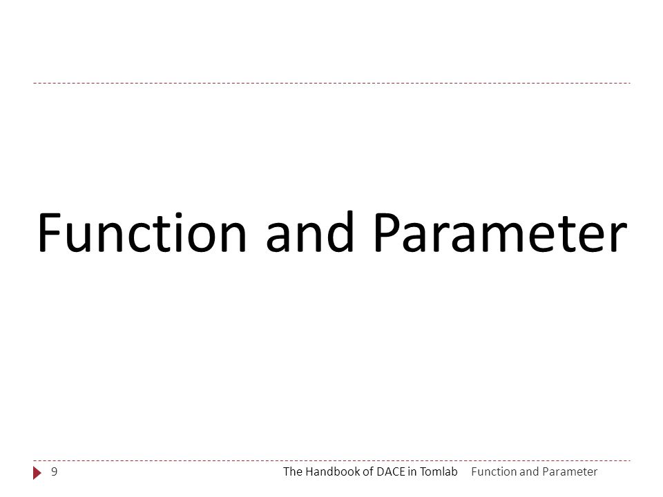 Function and ParameterThe Handbook of DACE in Tomlab9 Function and Parameter