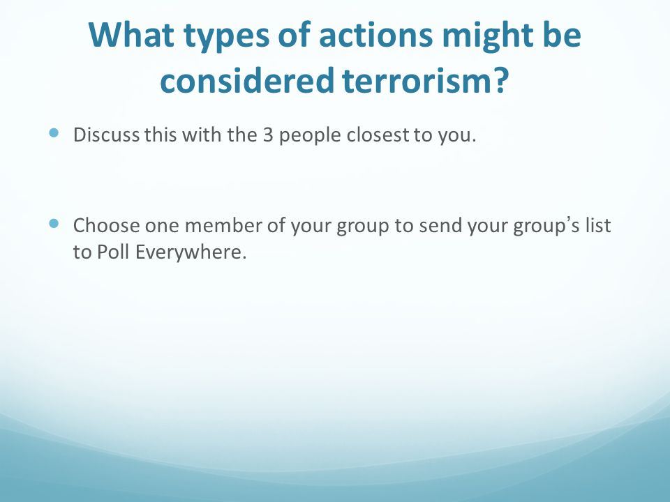 What types of actions might be considered terrorism.