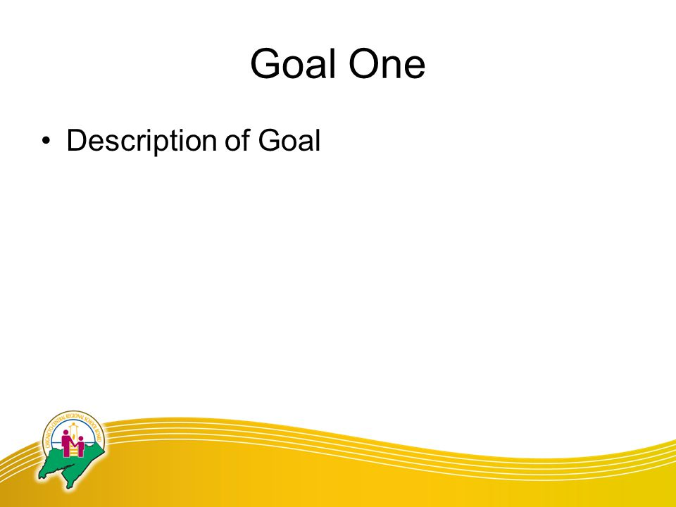 Goal One Description of Goal