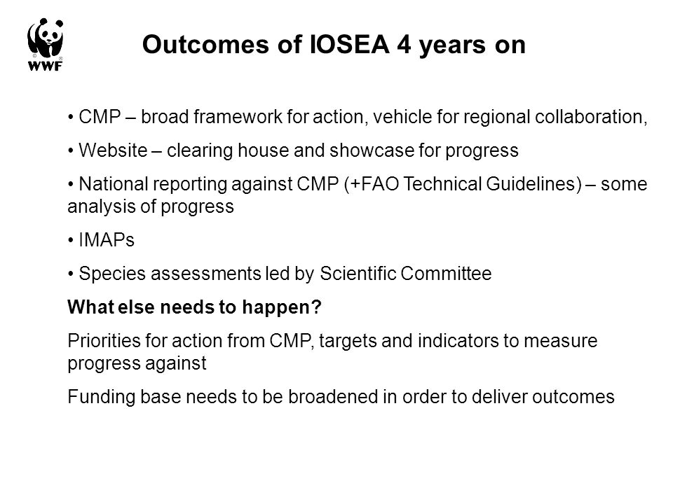 Outcomes of IOSEA 4 years on CMP – broad framework for action, vehicle for regional collaboration, Website – clearing house and showcase for progress