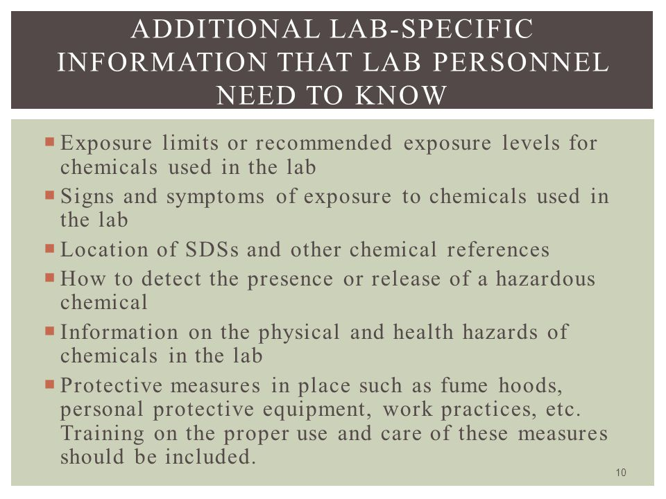  Exposure limits or recommended exposure levels for chemicals used in the lab  Signs and symptoms of exposure to chemicals used in the lab  Locatio