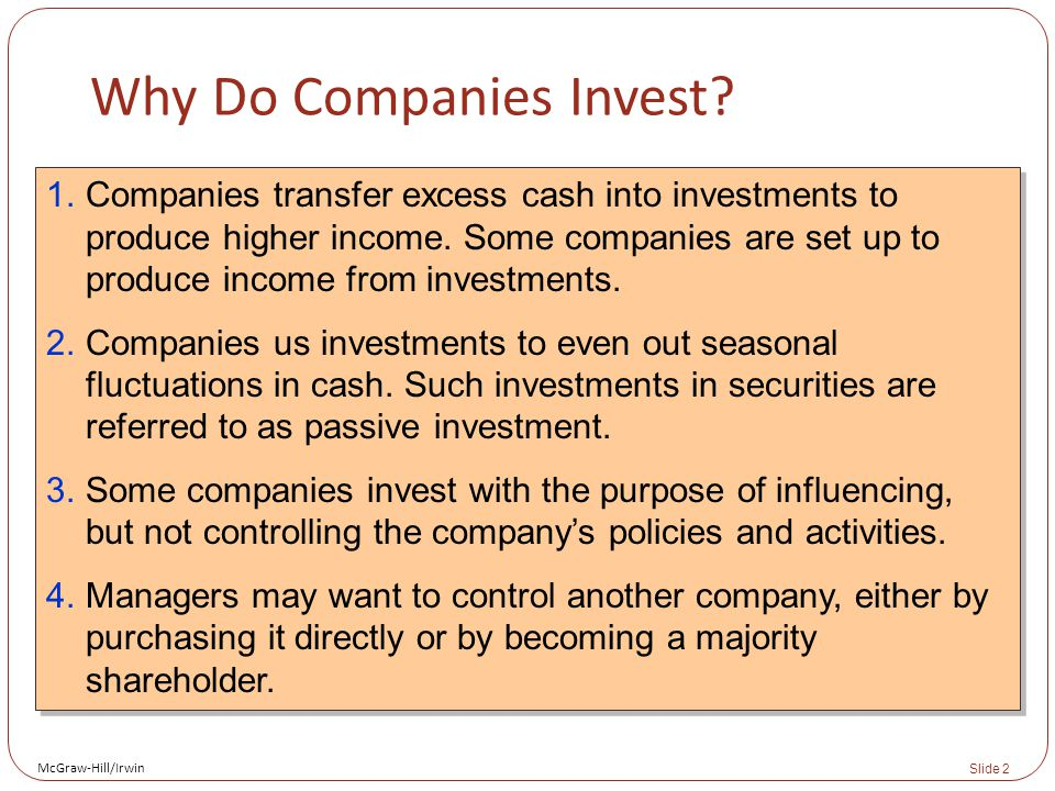 McGraw-Hill/Irwin Slide 2 Why Do Companies Invest.