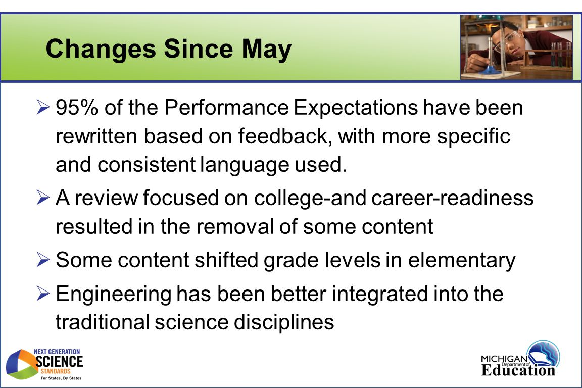 Changes Since May  95% of the Performance Expectations have been rewritten based on feedback, with more specific and consistent language used.