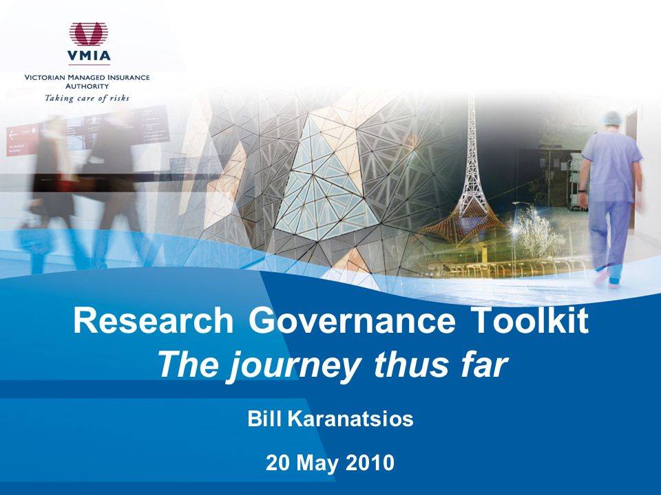 Research Governance Toolkit The journey thus far Bill Karanatsios 20 May 2010