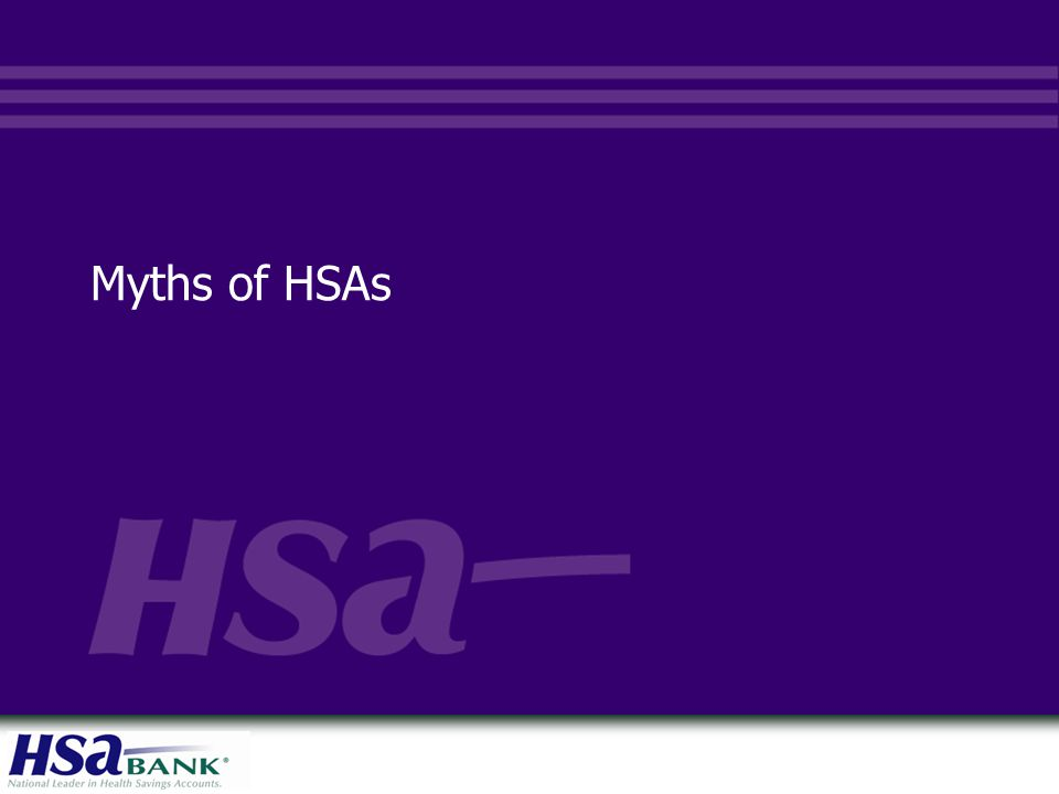 Myths of HSAs