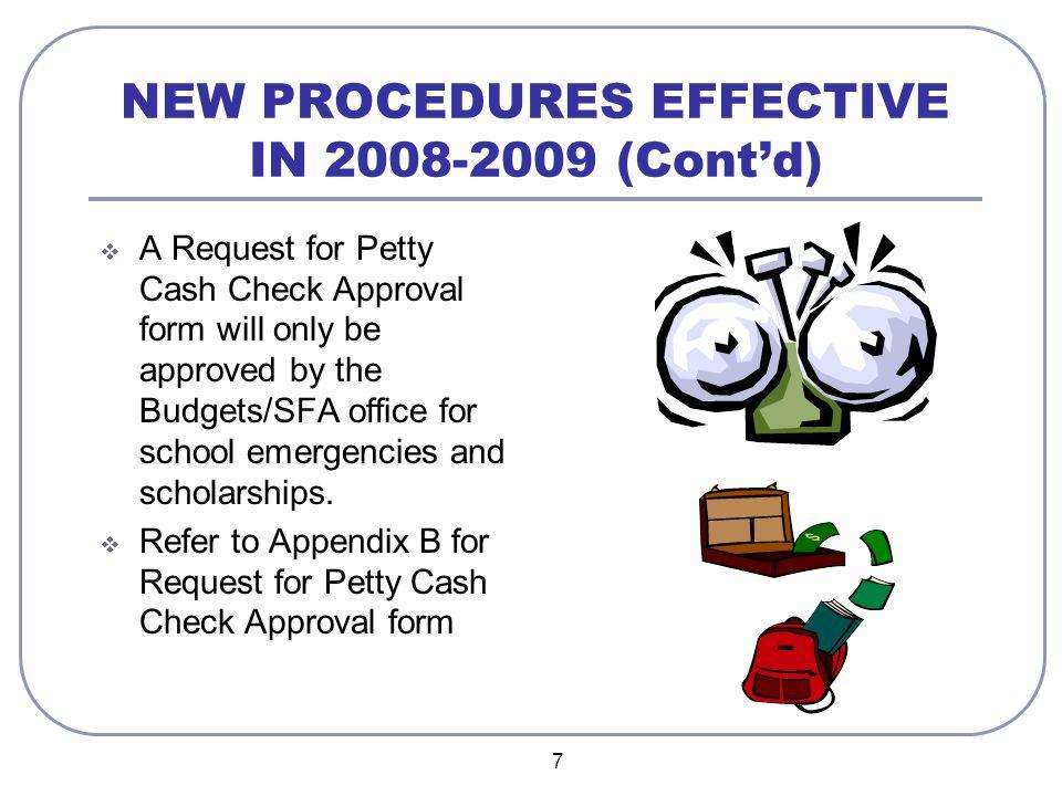 28 Petty Cash Appendix  Appendix A - Board Policy  Appendix B - Request for Petty Cash Check  Appendix C - Sample Pay-Out Voucher  Appendix D - Petty Cash Reimbursement  Appendix E - Signature Card for New Accounts  Appendix F - Signature Card for Change of Signer