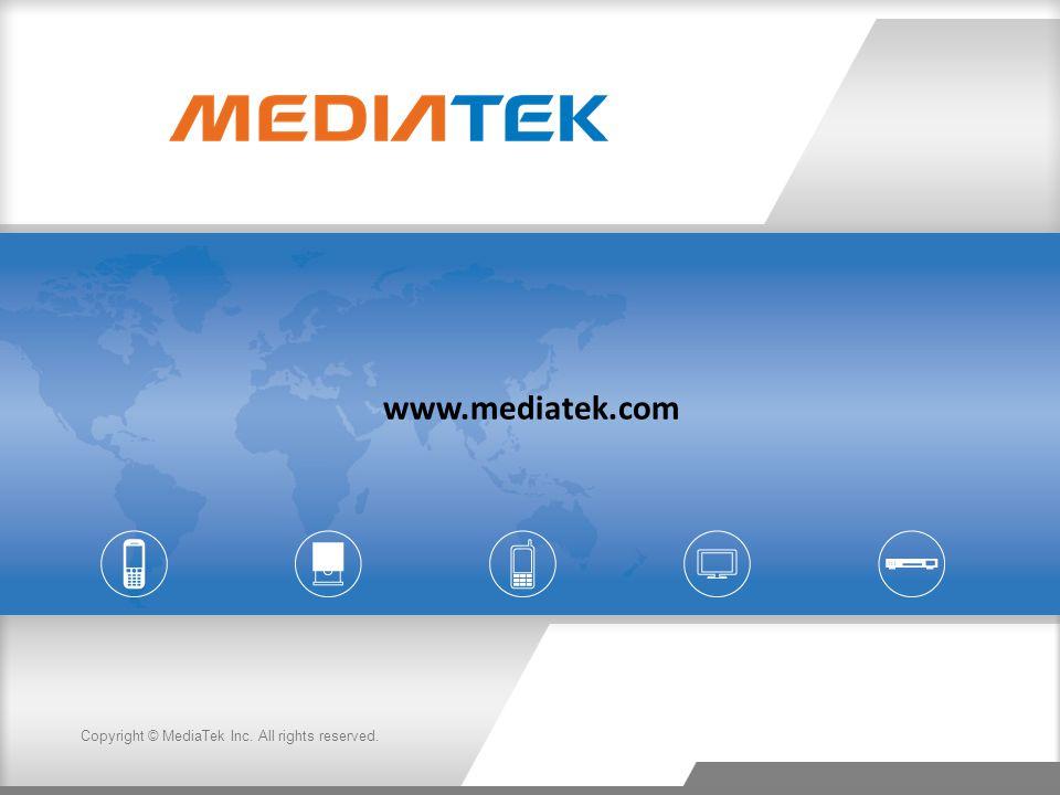Copyright © MediaTek Inc. All rights reserved. www.mediatek.com