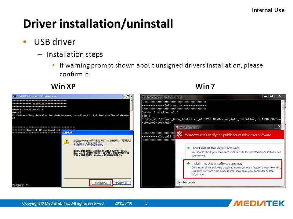 2015/5/10Copyright © MediaTek Inc. All rights reserved5 Driver installation/uninstall ▪ USB driver – Installation steps If warning prompt shown about