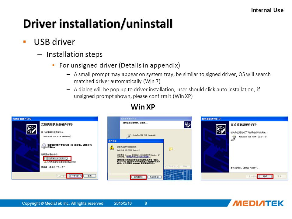 2015/5/10Copyright © MediaTek Inc. All rights reserved8 Driver installation/uninstall ▪ USB driver – Installation steps For unsigned driver (Details i