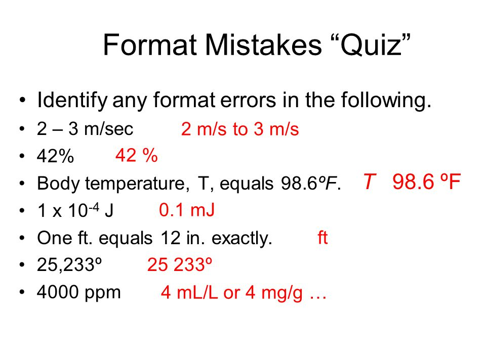 Format Mistakes Quiz Identify any format errors in the following.