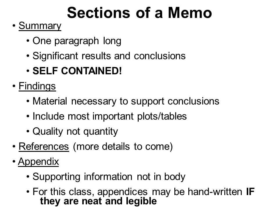 Sections of a Memo Summary One paragraph long Significant results and conclusions SELF CONTAINED.