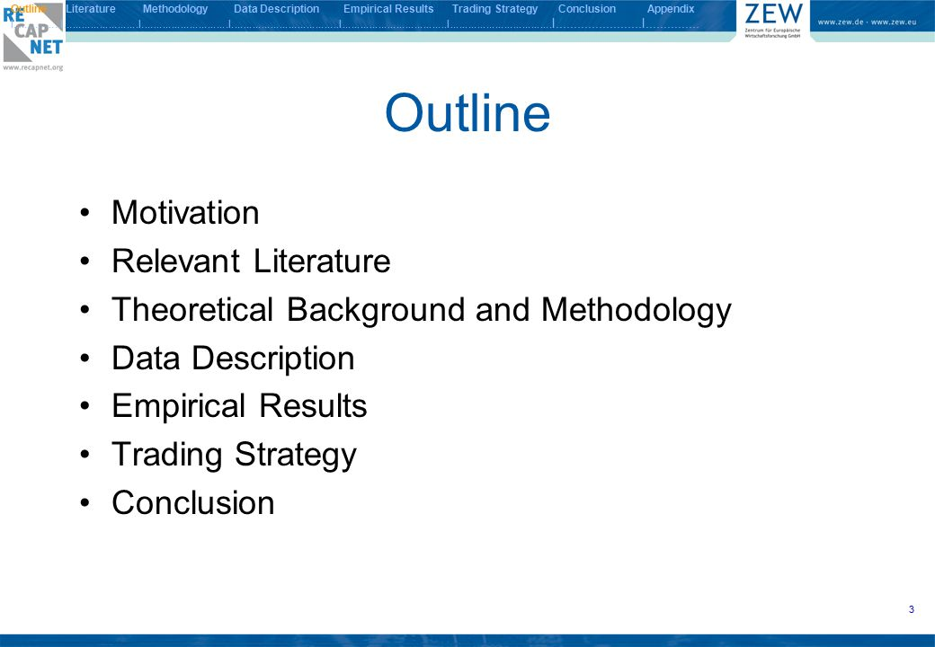 34 Outline Literature Methodology Data Description Empirical Results Trading Strategy Conclusion Appendix I.................I.........................I.............................I....................................I...................................I..................................
