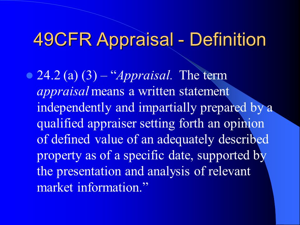49CFR Appraisal - Definition 24.2 (a) (3) – Appraisal.