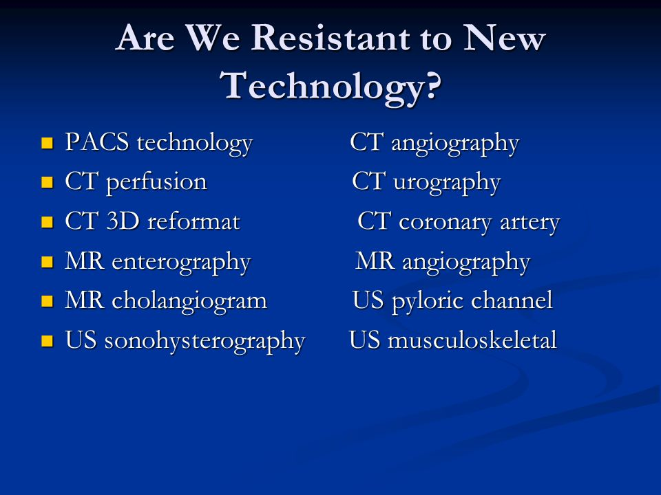Are We Resistant to New Technology.