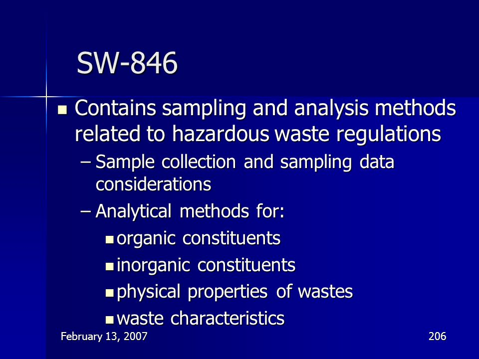 February 13, 2007206 SW-846 Contains sampling and analysis methods related to hazardous waste regulations Contains sampling and analysis methods relat