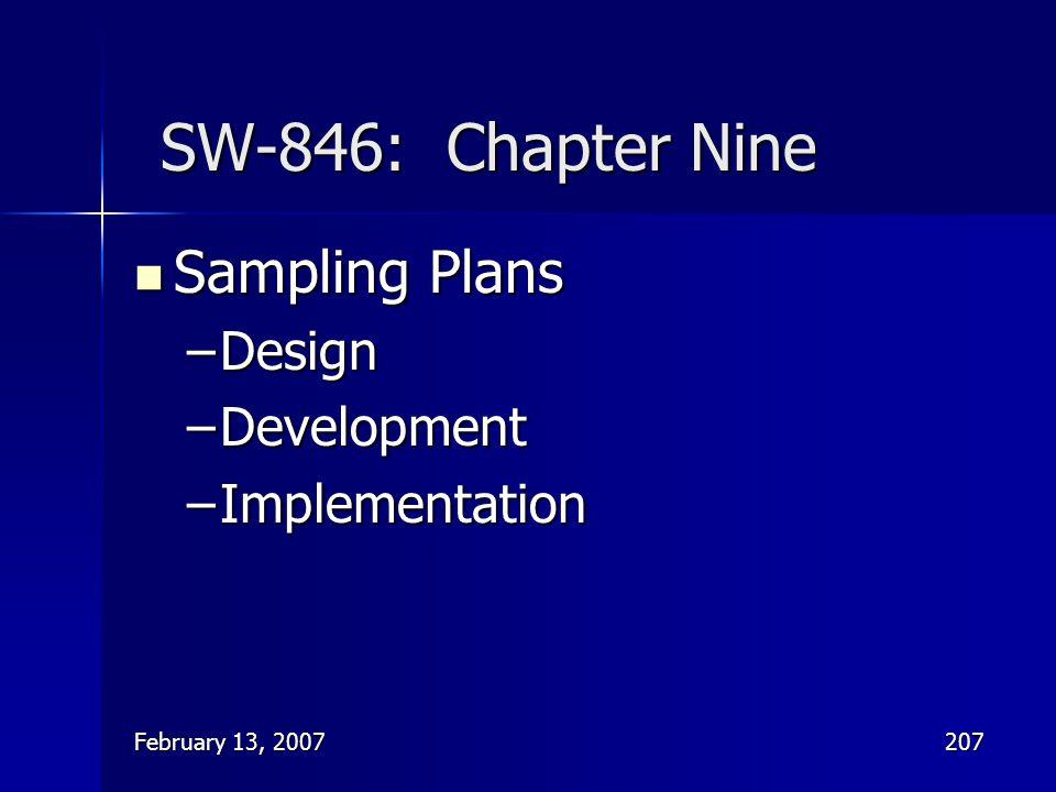 February 13, 2007207 SW-846: Chapter Nine Sampling Plans Sampling Plans –Design –Development –Implementation