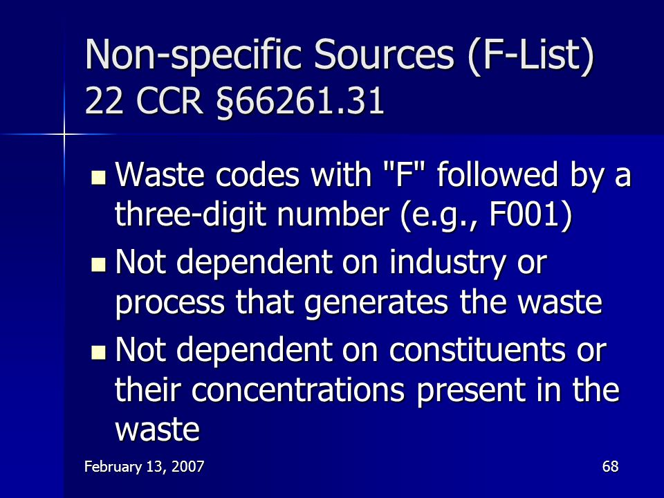 February 13, 200768 Non-specific Sources (F-List) 22 CCR §66261.31 Waste codes with