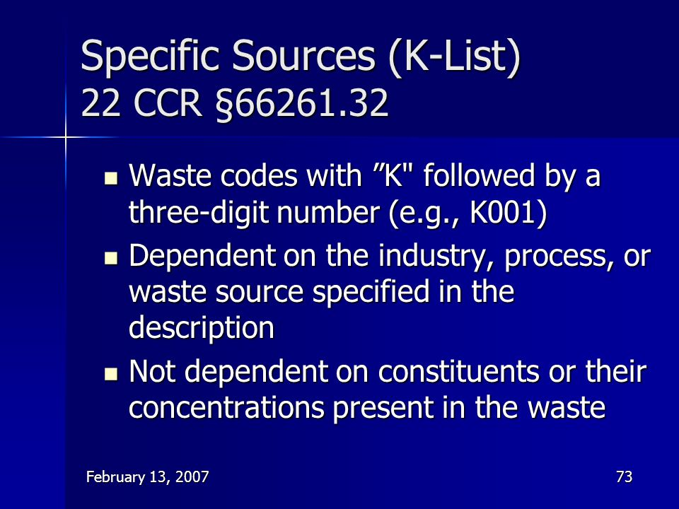 """February 13, 200773 Specific Sources (K-List) 22 CCR §66261.32 Waste codes with """"K"""