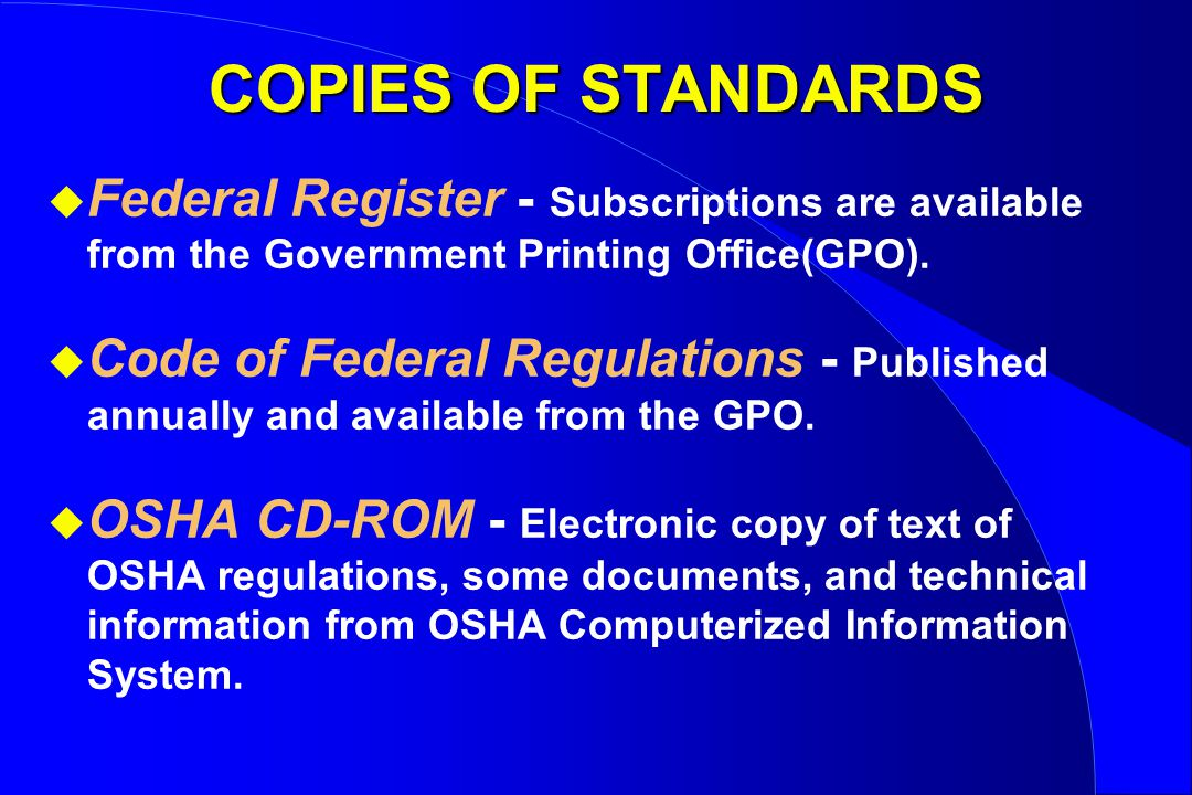 COPIES OF STANDARDS u Federal Register - Subscriptions are available from the Government Printing Office(GPO).