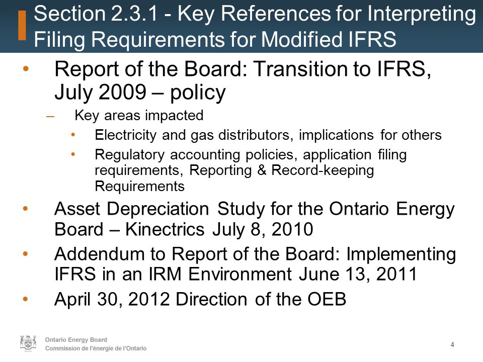 5 April 30, 2012 Direction of the OEB on Application Filing for the 2013 Rate Year All 2013 cost of service applications must be filed on the basis of MIFRS, for rate- regulated utilities that have adopted IFRS or are required to adopt IFRS by January 1, 2013.