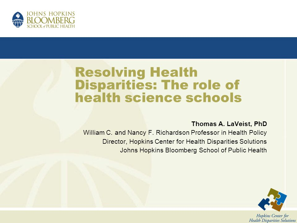 Resolving Health Disparities: The role of health science schools Thomas A.