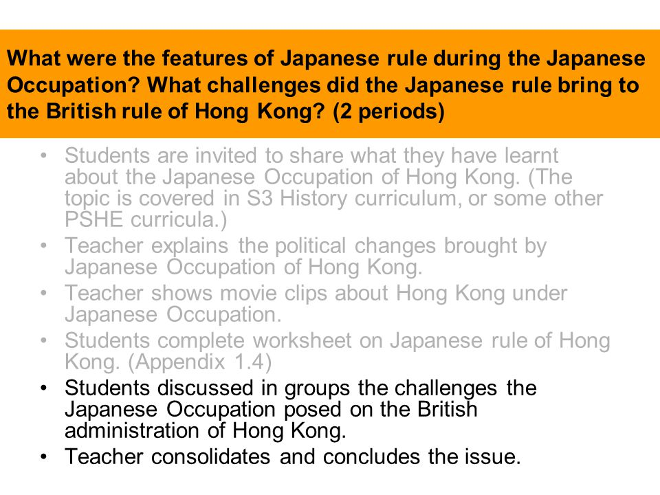What were the features of Japanese rule during the Japanese Occupation? What challenges did the Japanese rule bring to the British rule of Hong Kong?
