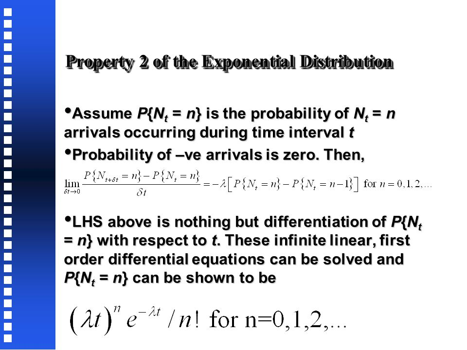 Property 2 of the Exponential Distribution Assume that N 0 = 0 and the arrival process satisfies the following three conditions.