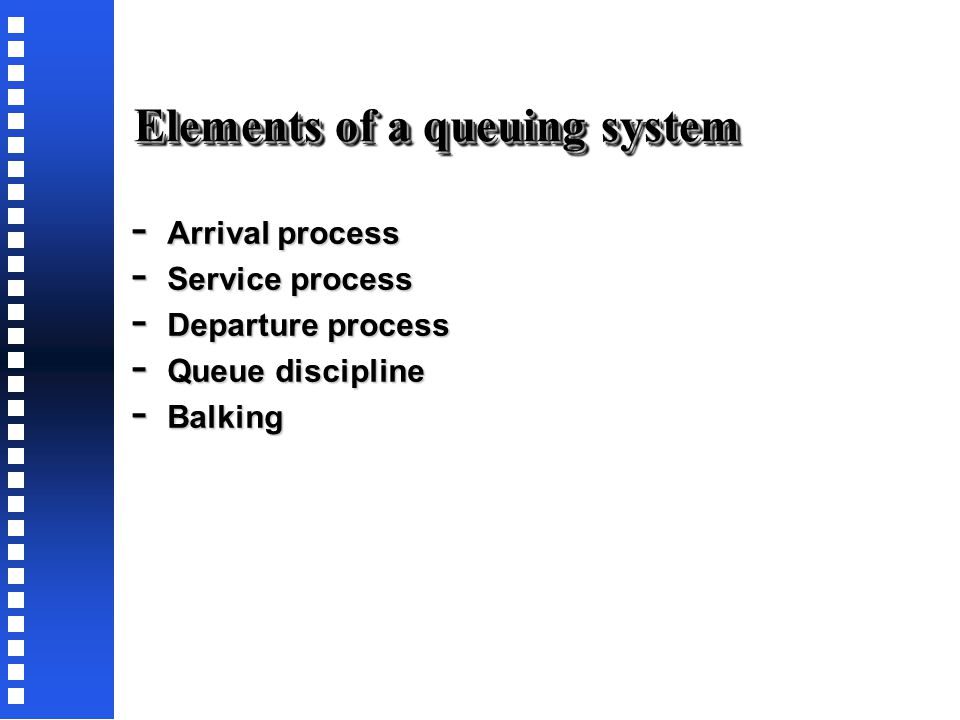 Queuing Models are descriptive models What is the expected number of parts waiting in a queue.