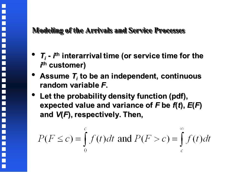 Elements of a queuing system - Arrival process - Service process - Departure process - Queue discipline - Balking