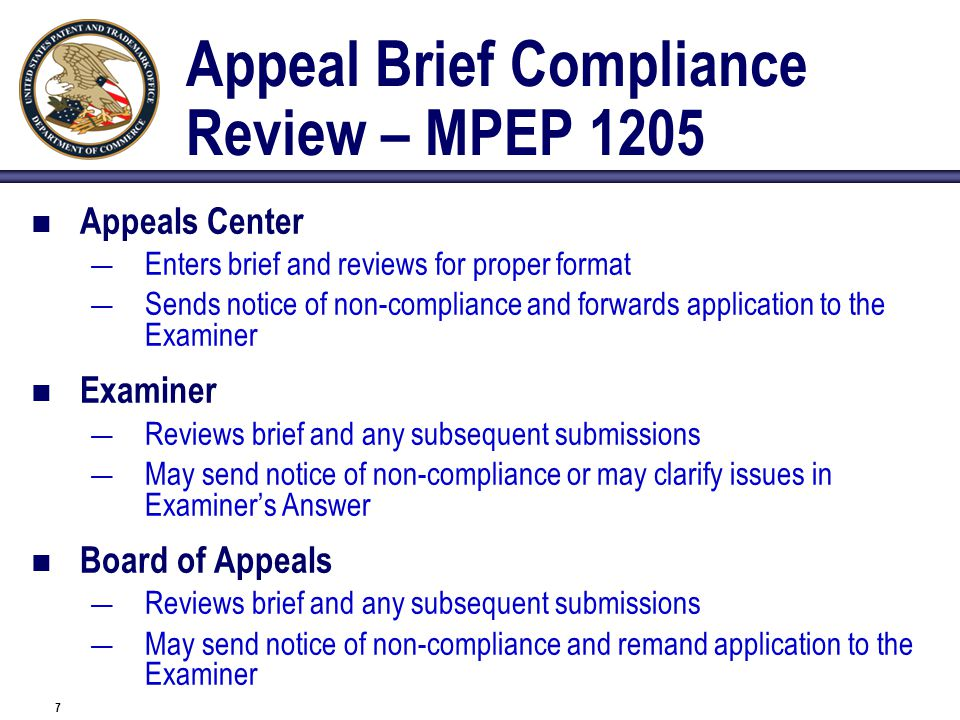 7 Appeal Brief Compliance Review – MPEP 1205 Appeals Center — Enters brief and reviews for proper format — Sends notice of non-compliance and forwards